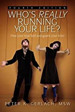 Who's Really Running Your Life? Fourth Edition[WHOS REALLY RUNNING YOUR LIFE][Paperback]