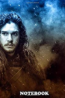 Notebook: Jon Snow From Game Of Thrones Hbo Tv Movies , Journal for Writing, College Ruled Size 6
