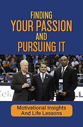 Finding Your Passion And Pursuing It: Motivational Insights And Life Lessons: Fight Against The Beast (English Edition)