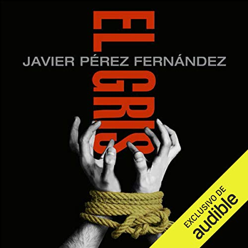 El Gris [The Grey]                   By:                                                                                                                                 Javier Pérez Fernández                               Narrated by:                                                                                                                                 Hector Almenara                      Length: 12 hrs and 14 mins     2 ratings     Overall 4.0