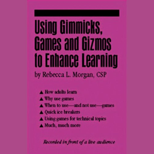 Using Gimmicks, Games and Gizmos to Enhance Learning audiobook cover art