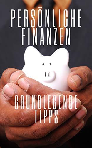 PERSÖNLICHE FINANZEN: Grundlegende Tipps, um Ihre Finanzen in Ordnung zu bringen