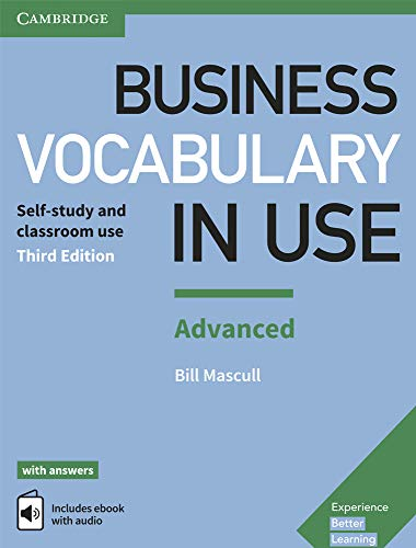 Business Vocabulary in Use. Advanced Third edition. Book with Answers and Enhanced eBook: Self-study and Classroom Use