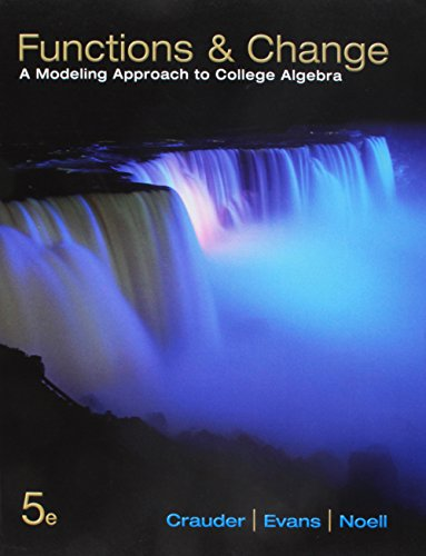 Bundle: Functions and Change: A Modeling Approach to College Algebra, 5th + WebAssign Printed Access Card for Crauder/Ev