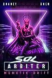 Memetic Drift: A Military Cyberpunk Thriller (Sol Arbiter Book 4) (English Edition)