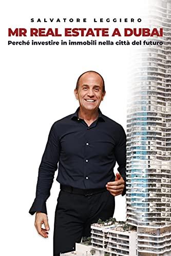 Mr Real Estate a Dubai: perché investire in immobili nella città del futuro