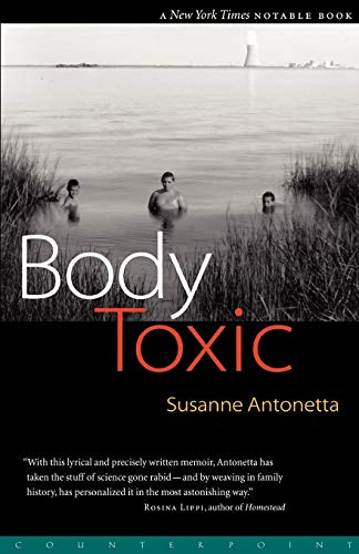 Compare Textbook Prices for Body Toxic: An Environmental Memoir Reprint Edition ISBN 9781582432090 by Antonetta, Susanne