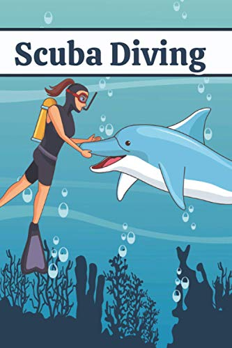 SCUBA DIVING LOG BOOK: DIVER LOG BOOK FOR SCUBA DIVING/JOURNAL FOR DIVERS