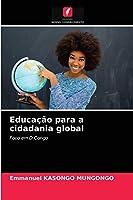 Educação para a cidadania global: Foco em D Congo