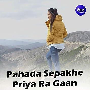 Pahada Sepakhe Priya Ra Gaan
