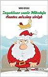 Santas missing sleigh (English Edition)...