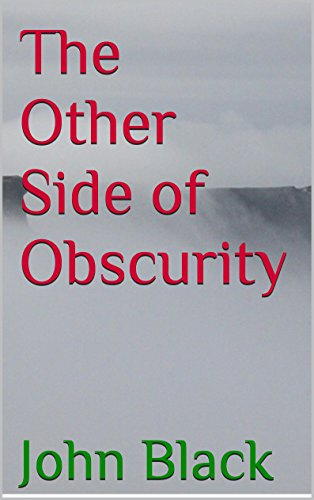 Book: The Other Side of Obscurity by John Black
