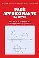 Pade Approximants (Encyclopedia of Mathematics and its Applications, Series Number 59)