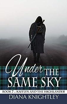 Under the Same Sky  Kaitlyn and the Highlander