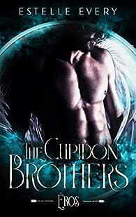 The Cupidon Brothers : Éros par Estelle Every