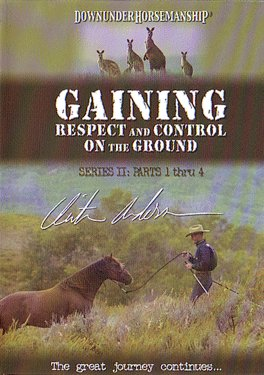 Gaining Respect & Control on the Ground DVD Series 2 Clinton Anderson Downunder Horsemanship Horse Training