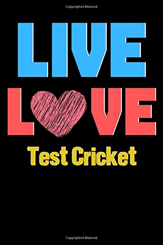 Live Love Test Cricket - Cute Test Cricket Writing Journals & Notebook Gift Ideas: Lined Notebook / Journal Gift, 120 Pages, 6x9, Soft Cover, Matte Finish