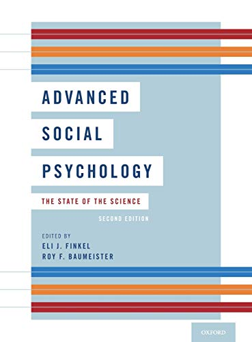 Compare Textbook Prices for Advanced Social Psychology: The State of the Science 2 Edition ISBN 9780190635596 by Finkel, Eli J.,Baumeister, Roy F.