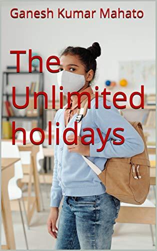 The Unlimited holidays (Hindi Edition)