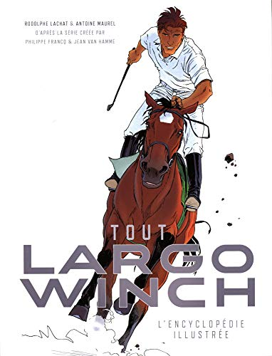 LARGO WINCH, L'ENCYCLOPEDIE ILLUSTREE