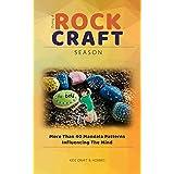 More Than 40 Mandala Patterns Influencing The Mind During A Rock Craft Season (English Edition)