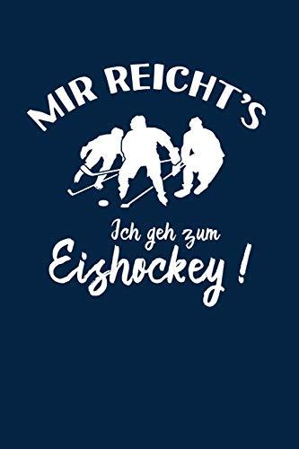 Eishockeyspieler: Ich geh zum Eishockey!: Notizbuch / Notizheft für Eishockey-Fan Eishockey-spieler-in A5 (6x9in) liniert mit Linien