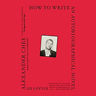 How to Write an Autobiographical Novel     Essays              Written by:                                                                                                                                 Alexander Chee                               Narrated by:                                                                                                                                 Daniel K. Isaac                      Length: 8 hrs and 28 mins     Not rated yet     Overall 0.0