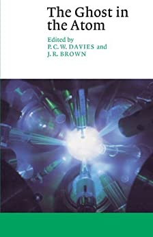 The Ghost in the Atom: A Discussion of the Mysteries of Quantum Physics (Canto) by [P. C. W. Davies, Julian R. Brown]