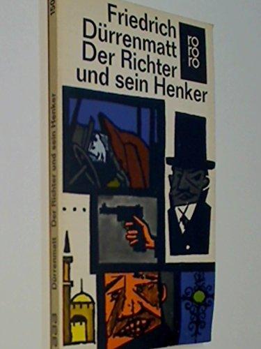 Der Richter und sein Henker : Roman. Rororo 150 , mit 14 Zeichngn v. Karl Staudinger, 3499101505 , 9783499101502