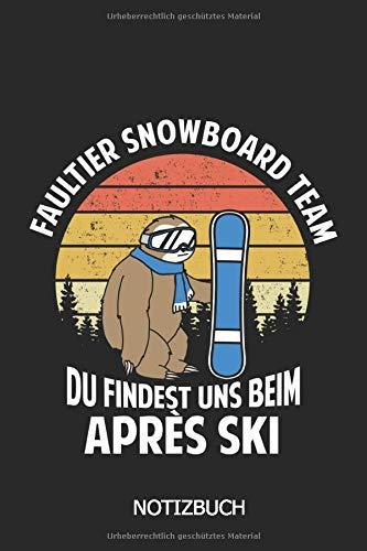 Faultier Snowboard Team du findest uns beim Apres Ski Notizbuch: DIN A5 Faultier Snowboard Notizheft | 110 Seiten liniertes Snowboard Notizbuch für ... die das Snowboarden und Apres Ski lieben