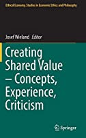 Creating Shared Value – Concepts, Experience, Criticism (Ethical Economy, 52)