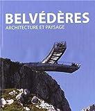 BELVEDèRES, ARCHITECTURE ET PAYSAGE
