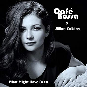 What Might Have Been (Acoustic) [feat. Jillian Calkins]