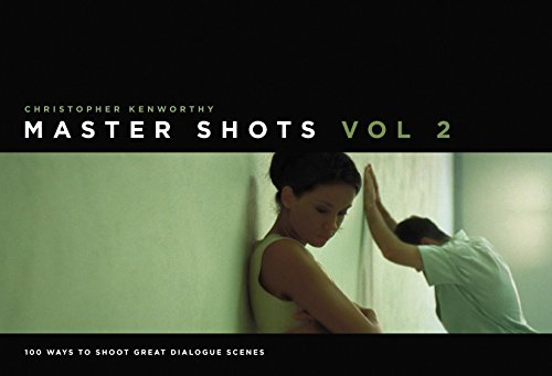 Master Shots Vol 2: Shooting Great Dialogue Scenes