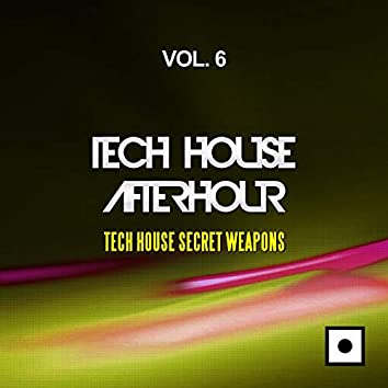Tech House Afterhour, Vol. 6 (Tech House Secret Weapons)
