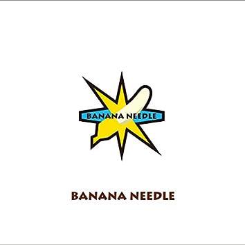 BANANA NEEDLE