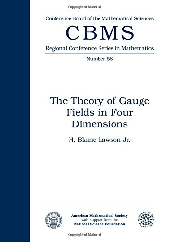 Theory of Gauge Fields in Four Dimensions (Cbms Regional Conference Series in Mathematics)
