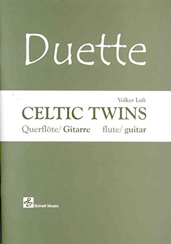 Duette: Celtic Twins-für Querflöte und Gitarre (Querflöte Noten / Musik für Flöte)