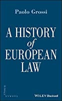 A History of European Law (Making of Europe)