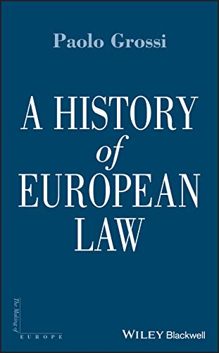 Grossi, P: History of European Law (The Making of Europe)