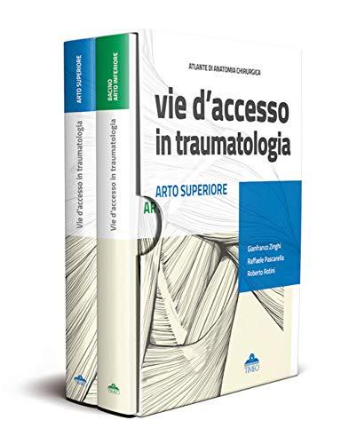 Atlante di anatomia chirurgica. Vie d'accesso in traumatologia. . Arto superiore - Bacino - Arto inferiore