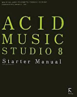 ACID MUSIC STUDIO 8 Starter Manual