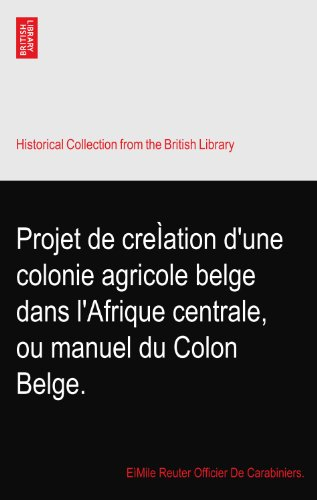 Projet de creÌation d'une colonie agricole belge dans l'Afr