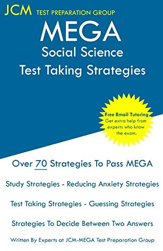 MEGA Social Science - Test Taking Strategies: MEGA 071 Exam - Free Online Tutoring - New 2020 Edition - The latest strategies to pass your exam.