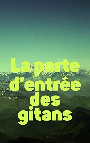 La porte d'entrée des gitans (French Edition)