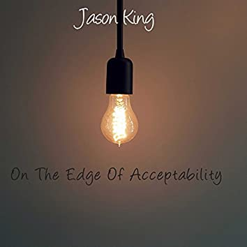 On The Edge Of Acceptability