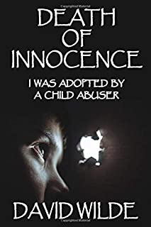 Death of Innocence: I Was Adopted by a Child Abuser