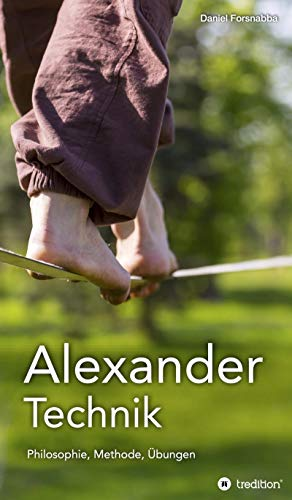Alexander-Technik - Philosophie, Methode, Übungen