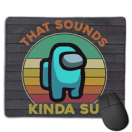 The Sounds Kinda Sus Among Us Mouse Pad Non-Slip Rubber Gaming Mouse Pad Rectangle Mouse Pads for Computers Laptop
