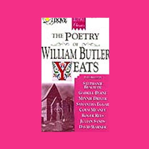 The Poetry of William Butler Yeats                   By:                                                                                                                                 William Butler Yeats                               Narrated by:                                                                                                                                 Stephanie Beacham,                                                                                        Gabriel Byrne,                                                                                        Minnie Driver                      Length: 1 hr and 38 mins     Not rated yet     Overall 0.0